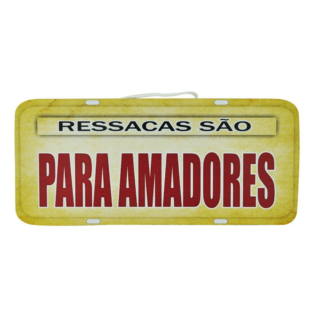 PLACA_RESSACAS_SAO_PARA_AMADORES_MDF_FRENTE