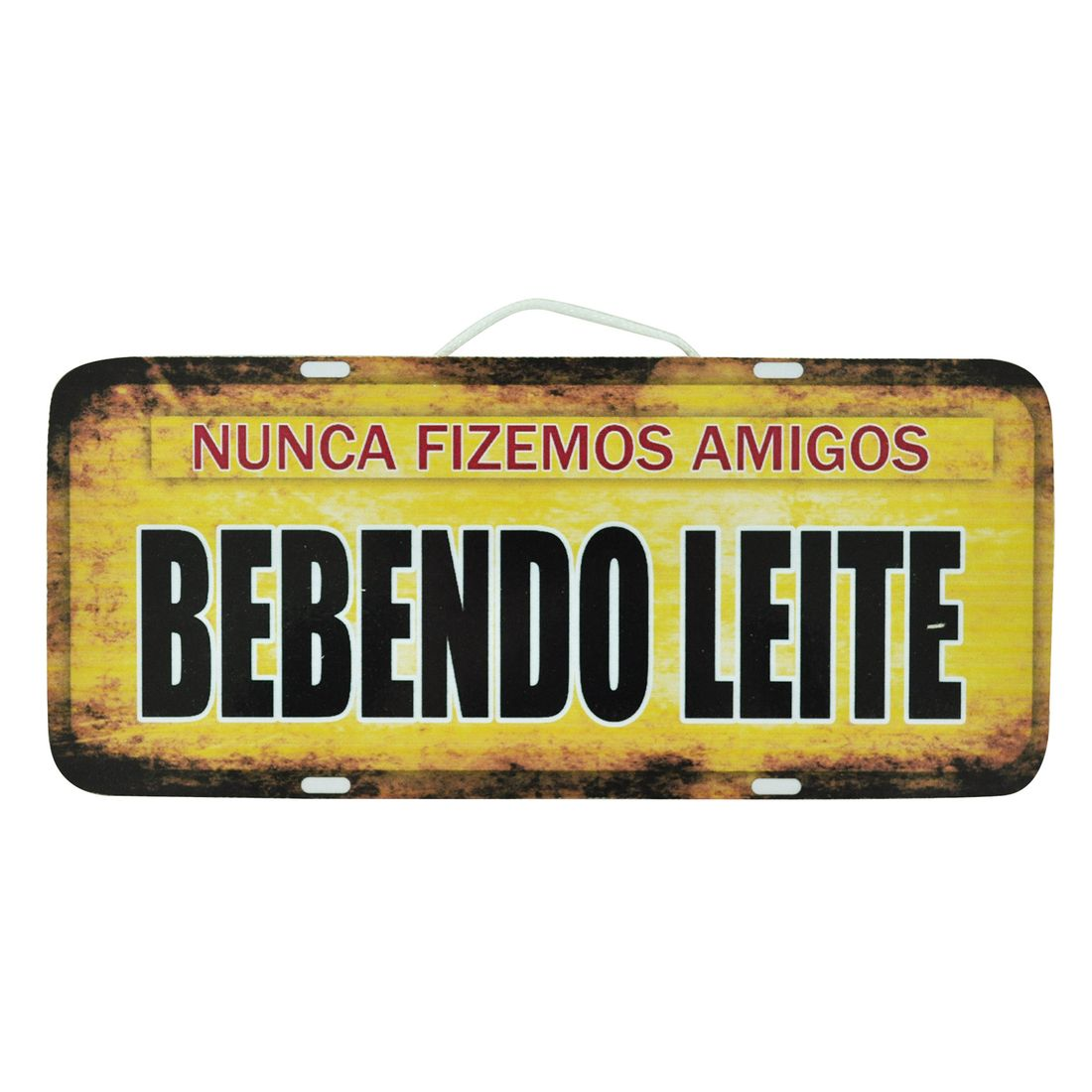 PLACA_NUNCA_FIZEMOS_AMIGOS_BEBENDO_LEITE_MDF_FRENTE
