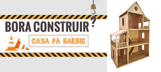 Banner Bora construir Casa da Barbie
